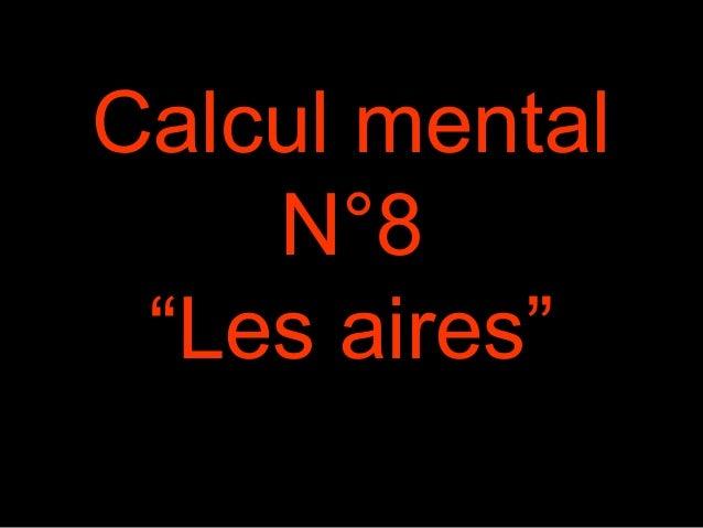 """Calcul mental  N°8  """"Les aires"""""""