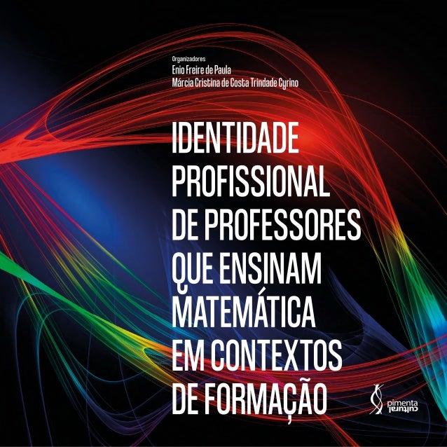 IDENTIDADE PROFISSIONAL DEPROFESSORES QUEENSINAM MATEMÁTICA EMCONTEXTOS DEFORMAÇÃO 2 0 2 0 S ã o P a u l o IDENTIDADE PROF...