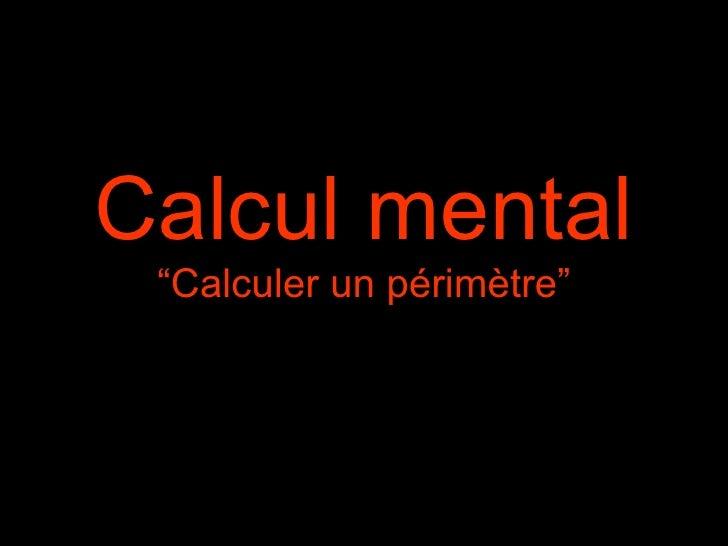 "Calcul mental ""Calculer un périmètre"""