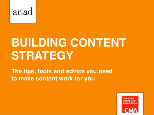 BUILDING CONTENT STRATEGY The tips, tools and advice you need to make content work for you