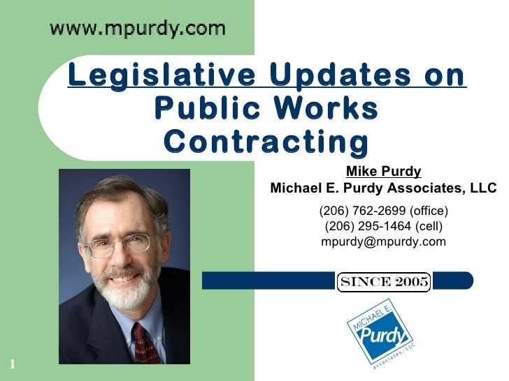 Legislative Updates on         Public Works         Contracting                          Mike Purdy               Michael ...