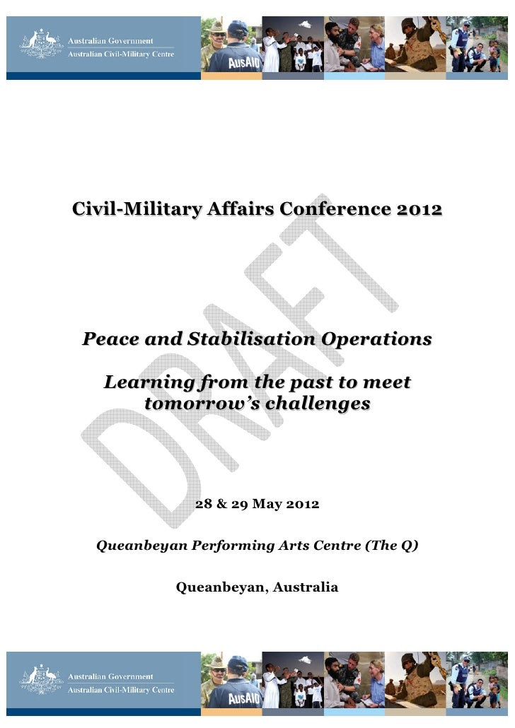 Civil-Military Affairs Conference 2012 Peace and Stabilisation Operations   Learning from the past to meet      tomorrow's...