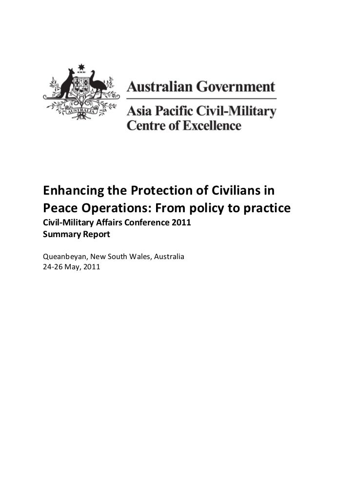 Enhancing the Protection of civilians in PeaceOperations: From policy to practiceCivil-Military Affairs Conference 2011Sum...