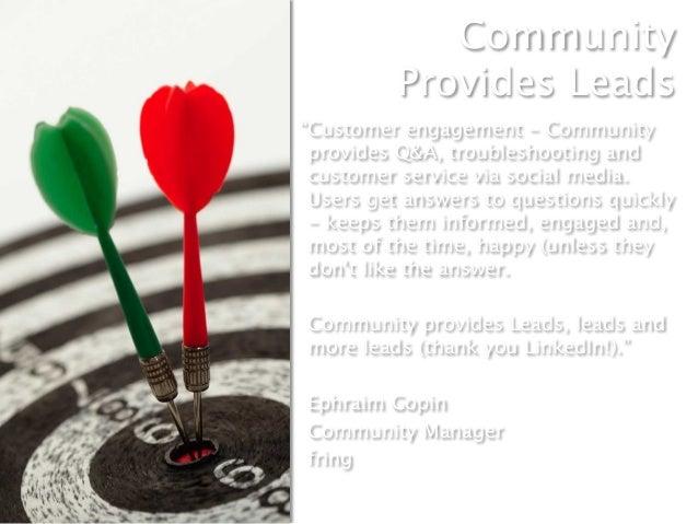 "Community           Provides Leads""Customer engagement - Community provides Q&A, troubleshooting and customer service via..."