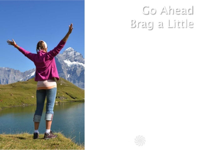 Go Ahead                   Brag a LittleOne of my favorite things weve done in the lastyear to engage our community is sh...
