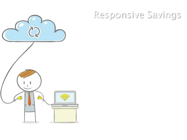 """Responsive Savings""""We use our community toimprove the customerexperience and reduceoperating costs. Both Badgevilleand Get..."""