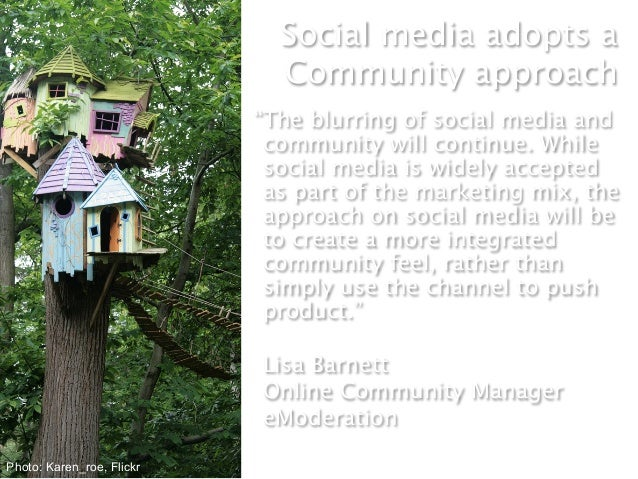 """Social media adopts a                             Community approach                           """"The blurring of social med..."""