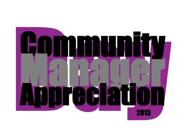 Community Manager Appreciation Day 2013 Slide 2