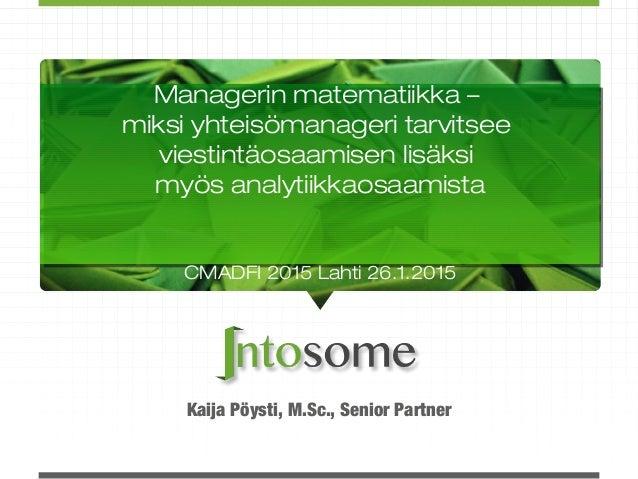 Kaija Pöysti, M.Sc., Senior Partner Managerin matematiikka – miksi yhteisömanageri tarvitsee viestintäosaamisen lisäksi my...
