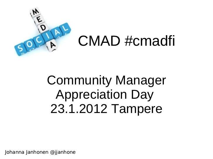 CMAD #cmadfi Community Manager Appreciation Day  23.1.2012 Tampere Johanna Janhonen @jjanhone