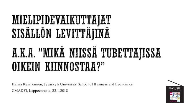 Hanna Reinikainen, Jyväskylä University School of Business and Economics CMADFI, Lappeenranta, 22.1.2018