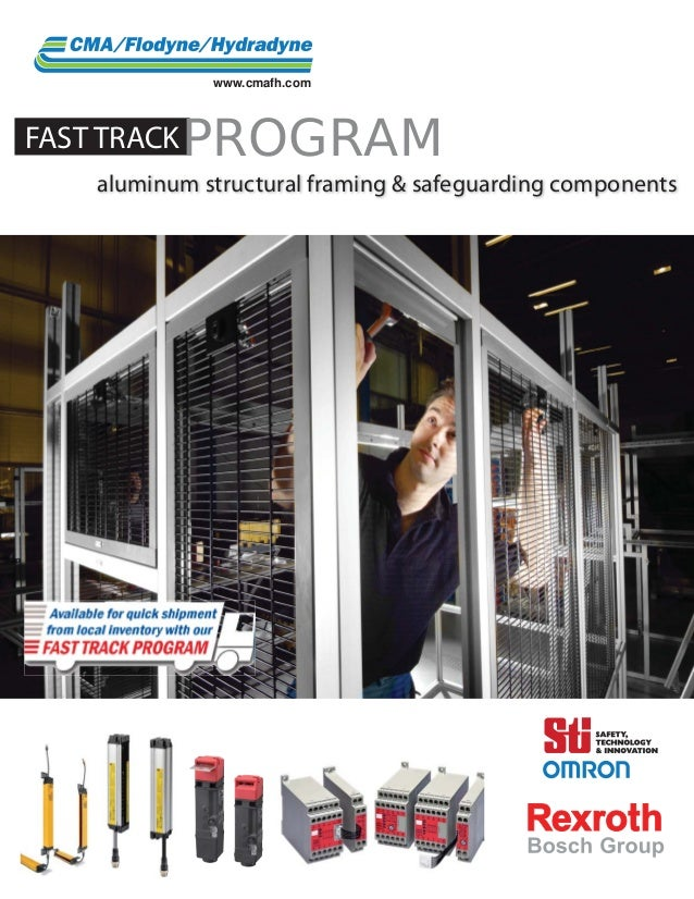 www.cmafh.comFAST TRACK   PROGRAM    aluminum structural framing & safeguarding components