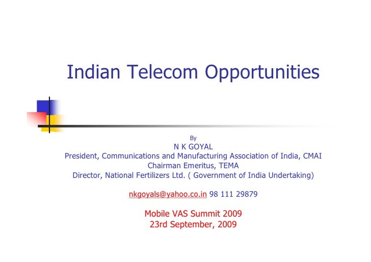 Indian Telecom Opportunities                                      By                                  N K GOYAL President,...