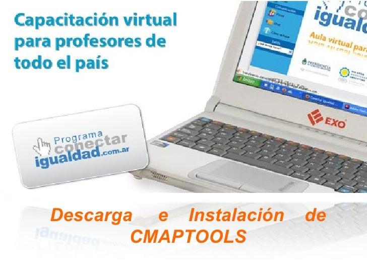 Descarga  e  Instalación  de CMAPTOOLS