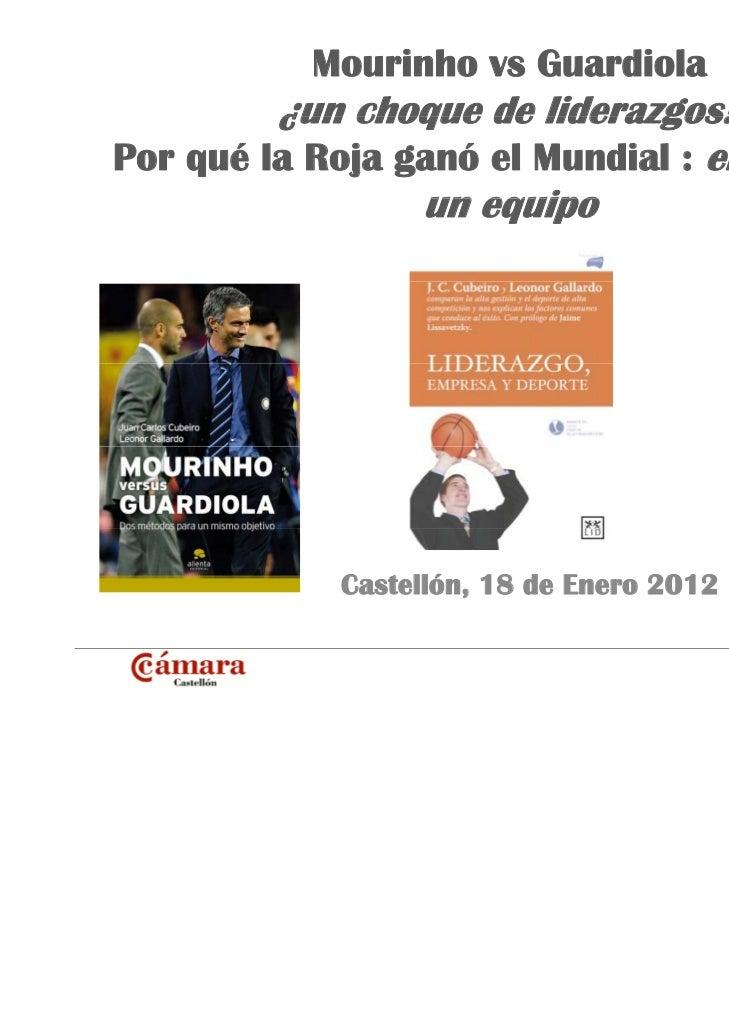 Mourinho vs Guardiola         ¿un choque de liderazgos?Por qué la Roja ganó el Mundial : el triunfo de                 un ...