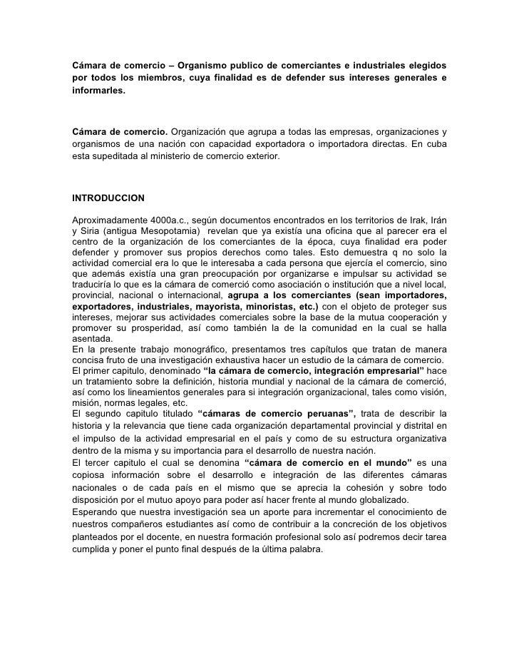 Cámara de comercio – Organismo publico de comerciantes e industriales elegidos por todos los miembros, cuya finalidad es d...