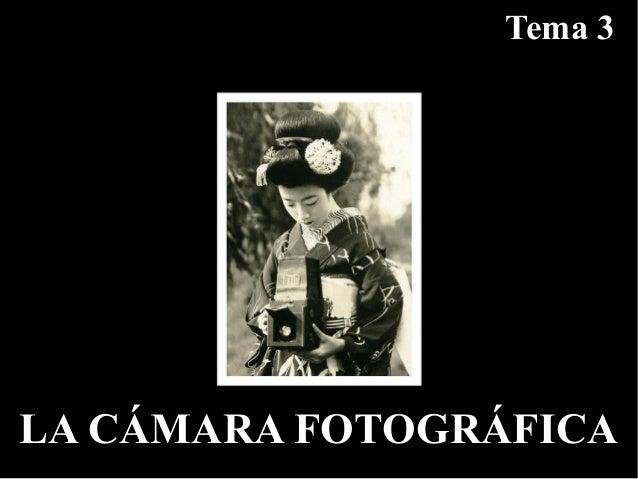 Tema 3LA CÁMARA FOTOGRÁFICA