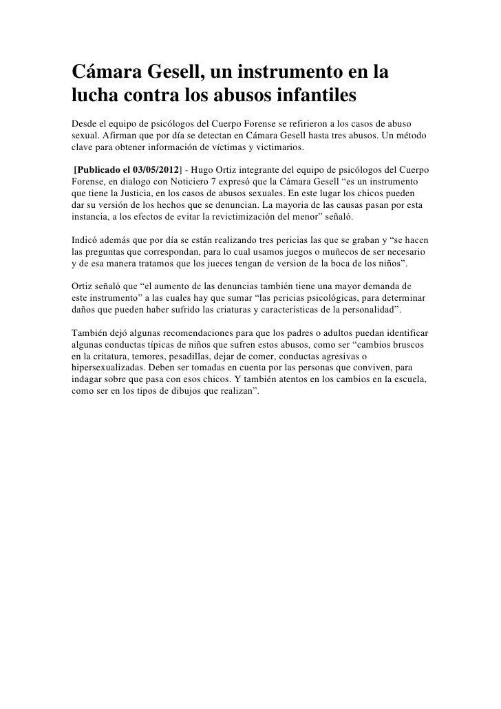 Cámara Gesell, un instrumento en lalucha contra los abusos infantilesDesde el equipo de psicólogos del Cuerpo Forense se r...