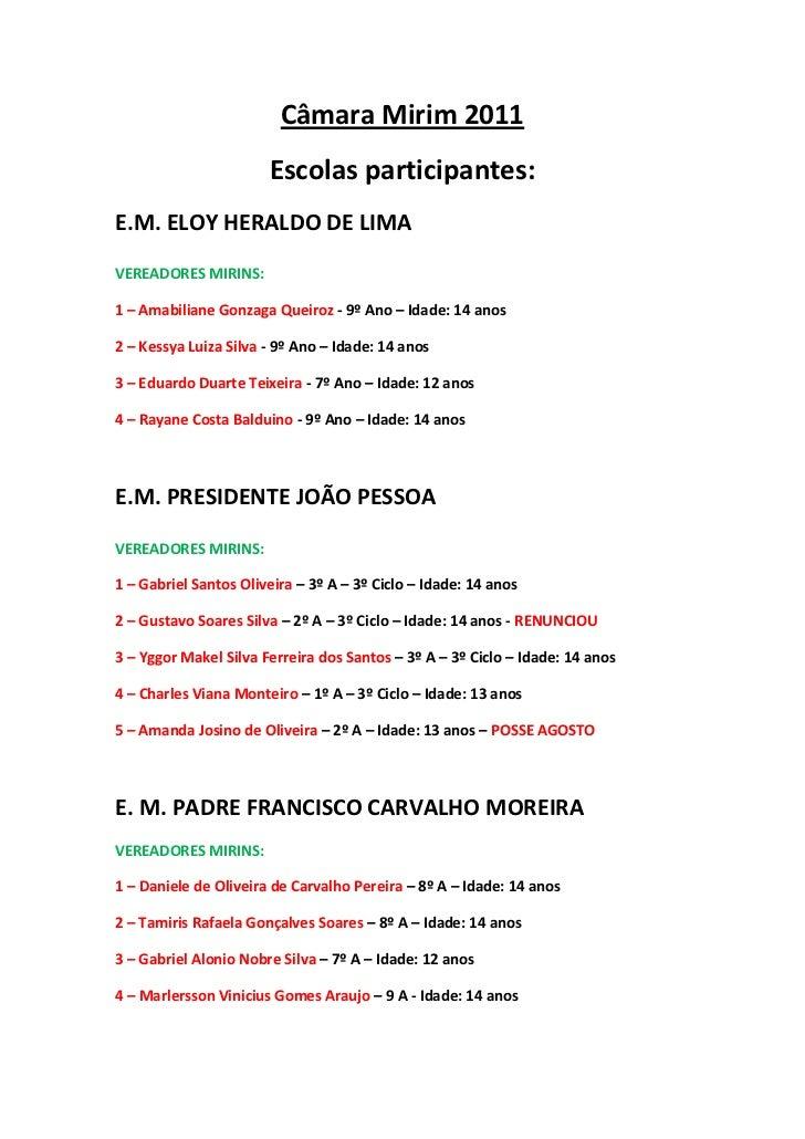 Câmara Mirim 2011                       Escolas participantes:E.M. ELOY HERALDO DE LIMAVEREADORES MIRINS:1 – Amabiliane Go...