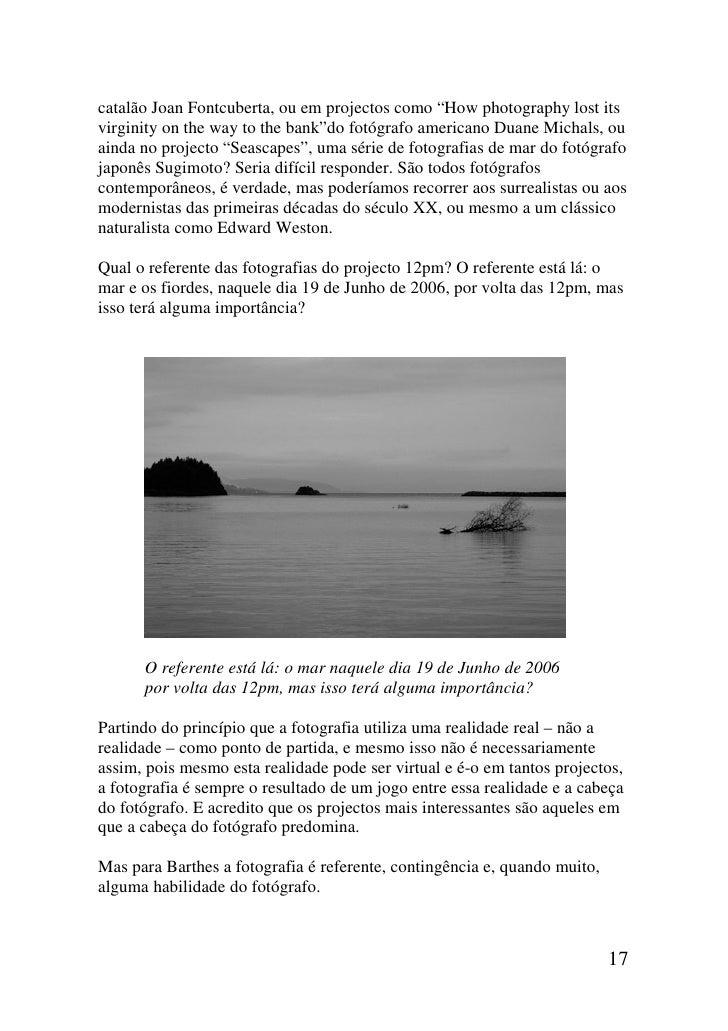 "catalão Joan Fontcuberta, ou em projectos como ""How photography lost itsvirginity on the way to the bank""do fotógrafo amer..."