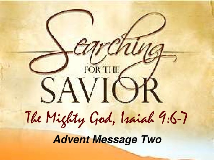 Advent Message Two<br />The Mighty God, Isaiah 9:6-7<br />