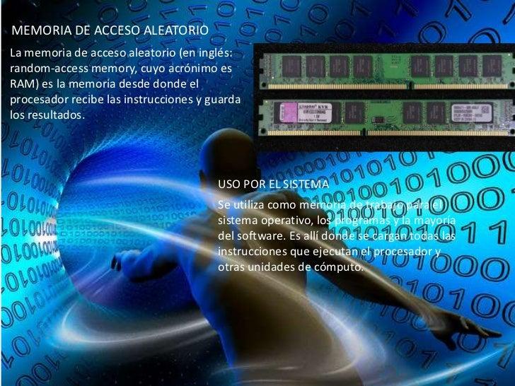 MEMORIA DE ACCESO ALEATORIOLa memoria de acceso aleatorio (en inglés:random-access memory, cuyo acrónimo esRAM) es la memo...
