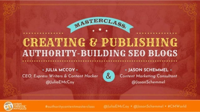 A Masterclass on Creating & Publishing Authority-Building SEO Blogs (Julia McCoy and Jason Schemmel Content Marketing Worl...