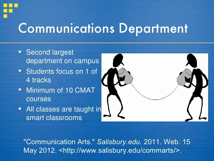Communications Department Second largest  department on campus Students focus on 1 of  4 tracks Minimum of 10 CMAT  cou...