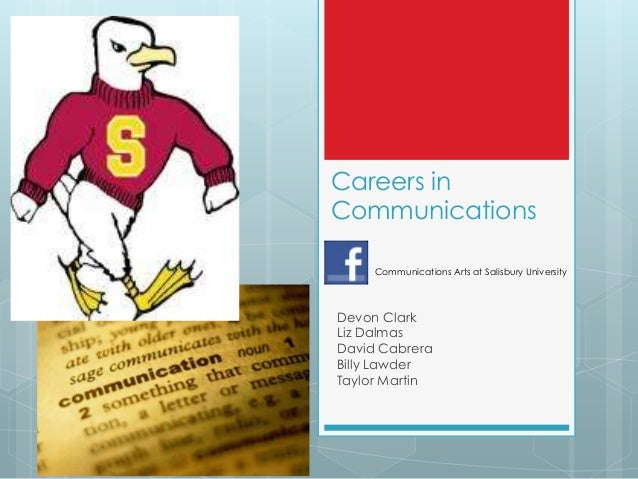 Careers inCommunications     Communications Arts at Salisbury UniversityDevon ClarkLiz DalmasDavid CabreraBilly LawderTayl...