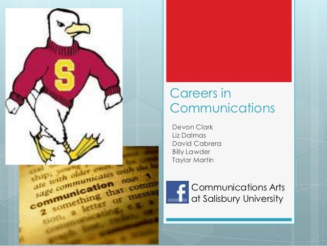 Careers inCommunicationsDevon ClarkLiz DalmasDavid CabreraBilly LawderTaylor Martin     Communications Arts     at Salisbu...
