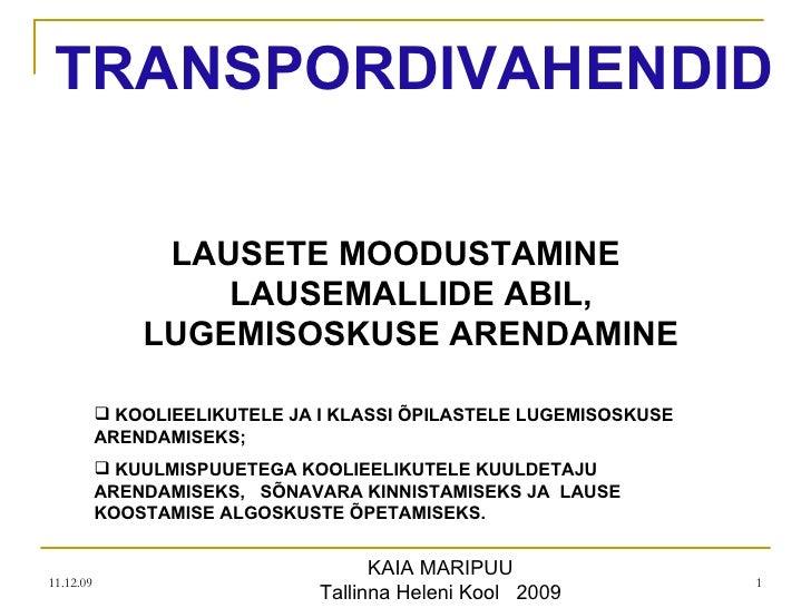 TRANSPORDIVAHENDID <ul><li>LAUSETE MOODUSTAMINE LAUSEMALLI DE   ABIL, LUGEMISOSKUSE ARENDAMINE </li></ul><ul><li>KOOLIEELI...