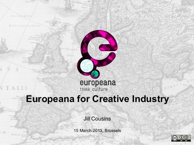 Namee-mailThank youJill Cousins15 March 2013, BrusselsEuropeana for Creative Industry