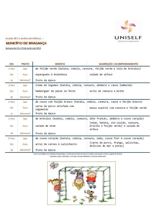 DIA PRATO EMENTA GUARNIÇÃO / ACOMPANHAMENTO 2ª-feira Sopa DIA Prato esparguete à bolonhesa salada de alface 15 Sobremesa* ...