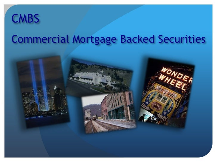 CMBSCommercial Mortgage Backed Securities