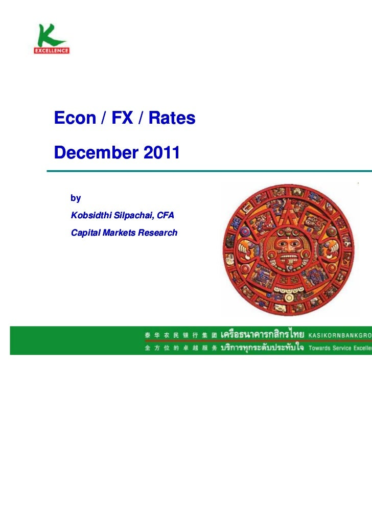 Econ / FX / RatesDecember 2011  by  Kobsidthi Silpachai, CFA  Capital Markets Research                             1