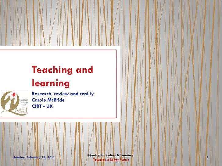 Teaching and           learning                            Quality Education & Training:Sunday, February 13, 2011         ...