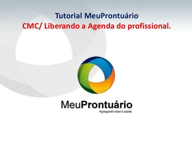 Tutorial MeuProntuárioCMC/ Liberando a Agenda do profissional.