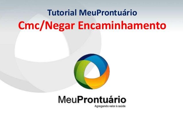 Tutorial MeuProntuárioCmc/Negar Encaminhamento