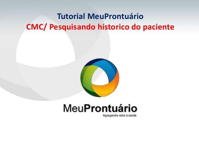 Tutorial MeuProntuárioCMC/ Pesquisando historico do paciente