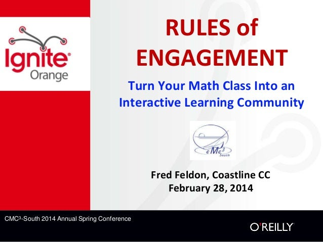 RULES of ENGAGEMENT Turn Your Math Class Into an Interactive Learning Community  Fred Feldon, Coastline CC February 28, 20...