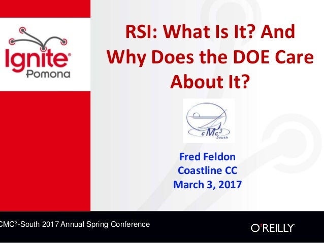 CMC3-South 2016 Annual Spring Conference CMC3-South 2017 Annual Spring Conference RSI: What Is It? And Why Does the DOE Ca...