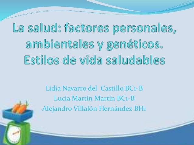 Lidia Navarro del Castillo BC1-B Lucía Martín Martín BC1-B Alejandro Villalón Hernández BH1