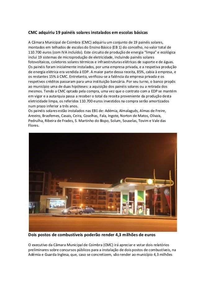 CMC adquiriu 19 painéis solares instalados em escolas básicas A Câmara Municipal de Coimbra (CMC) adquiriu um conjunto de ...
