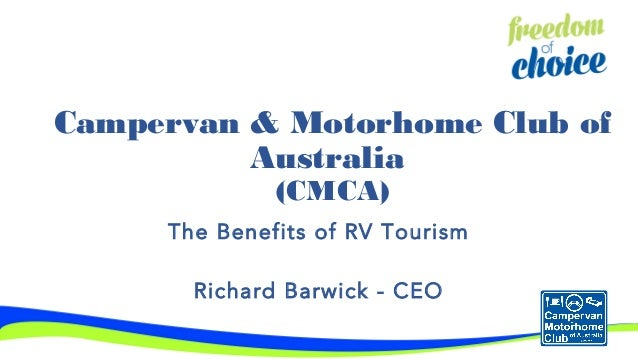 Campervan & Motorhome Club of Australia (CMCA) The Benefits of RV Tourism Richard Barwick - CEO