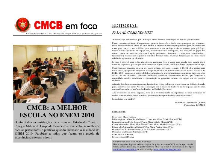 EDITORIAL        Fortaleza-Ce Outubro 2011 Ano I Número 001 Tiragem 2.000 www.cmcbceara.blogspot.com   FALA AÍ, COMANDANTE...