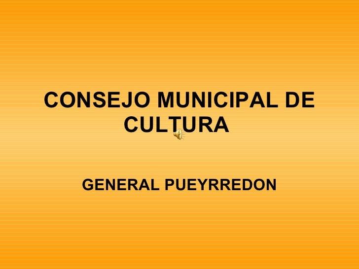 CONSEJO MUNICIPAL DE CULTURA   GENERAL PUEYRREDON