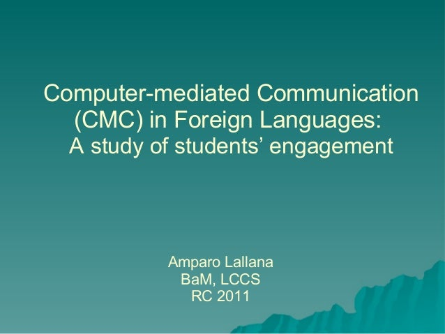 computer-mediated communication essay Computer mediated communication (cmc), communications homework help | january 23, 2017 cheap custom essay writing services question description when considering others' identities online (facebook profiles, matchcom, blogs, etc), how do you evaluate the image portrayed using cmc are you more skeptical of online interactions.