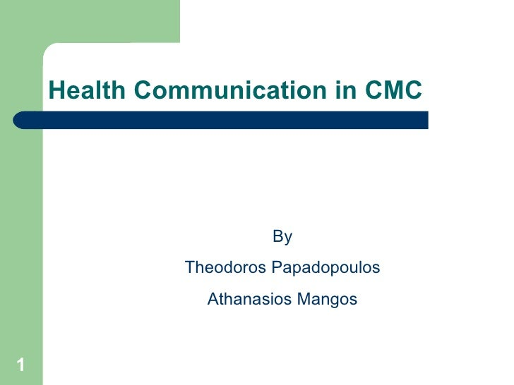 Health Communication in CMC By Theodoros Papadopoulos Athanasios Mangos
