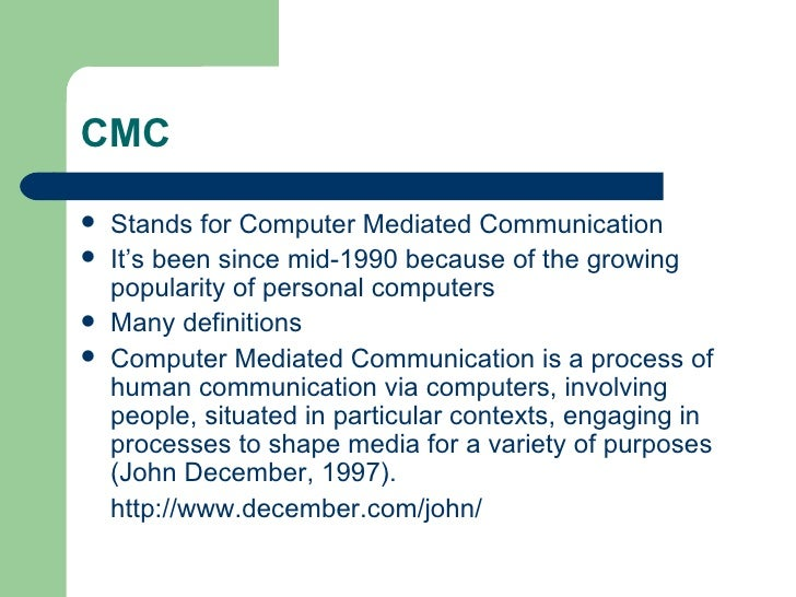 the computer mediated communication media essay Essay computer mediated communication internet communication john december rensselaer polytechnic institute table of contents introduction defining internet-based, computer-mediated communication approaches to defining communication figure 1.