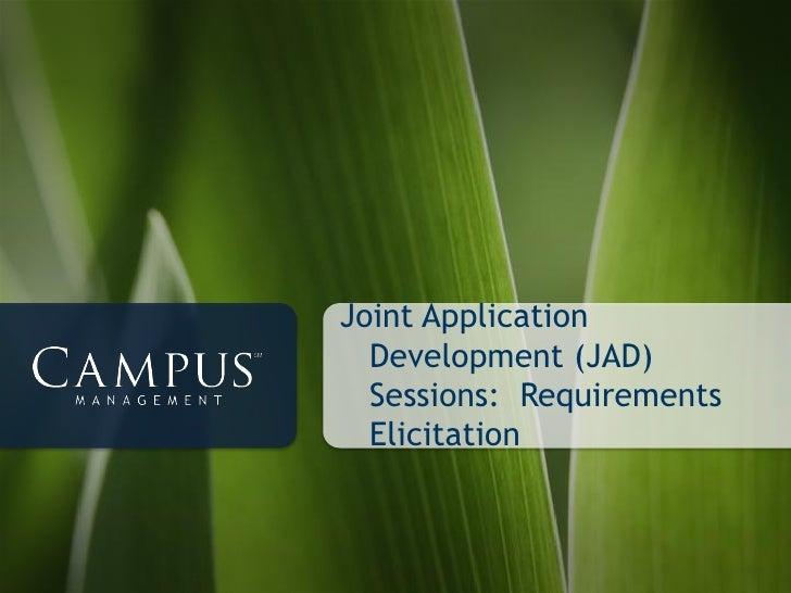 Joint Application  Development (JAD)  Sessions: Requirements  Elicitation